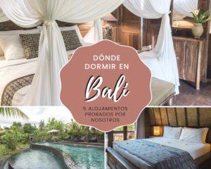 Dónde dormir en Bali: 5 alojamientos probados por nosotros