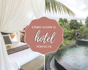Lee más sobre el artículo Cómo elegir el hotel perfecto