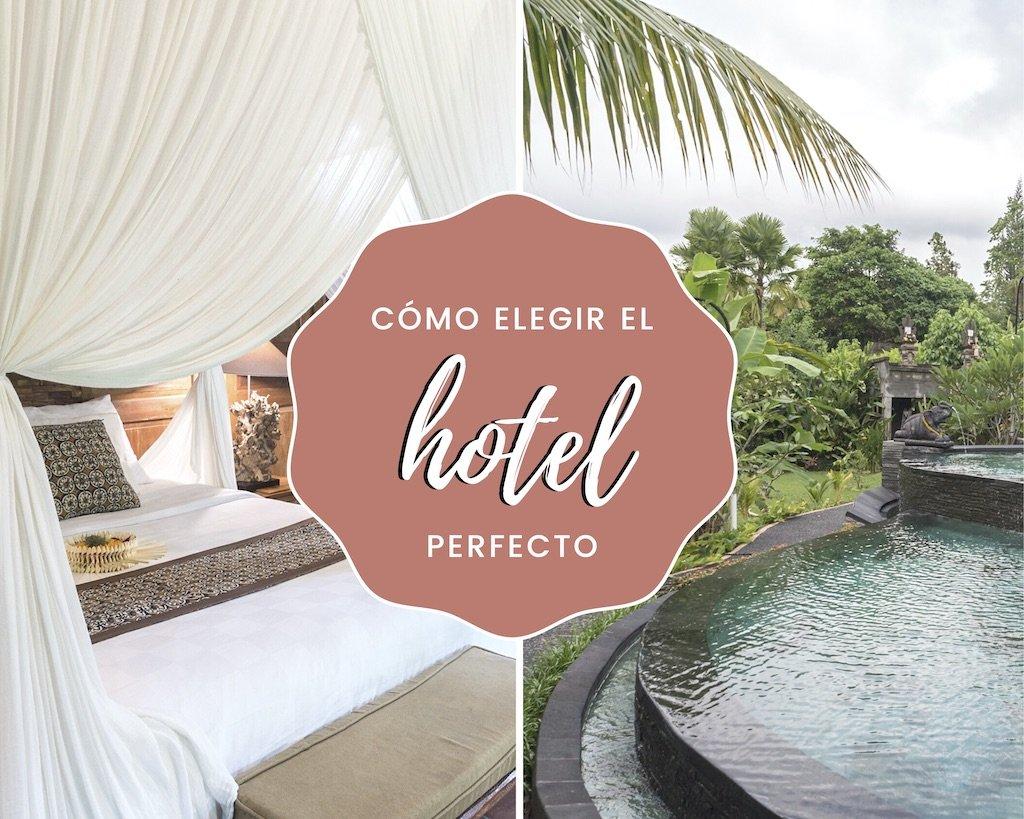Cómo elegir el hotel perfecto