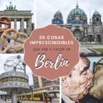 20 cosas imprescindibles que ver y hacer en Berlín