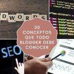 30 conceptos que todo blogger debe conocer