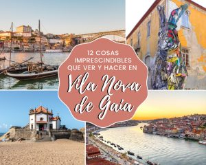 Imagen de cabecera con varias fotos artículo 12 cosas imprescindibles que ver y hacer en Vila Nova de Gaia