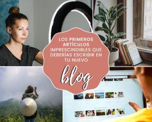 Los primeros artículos imprescindibles que deberías escribir en tu nuevo blog
