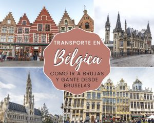 Transporte en Bélgica: cómo ir a Brujas y Gante desde Bruselas