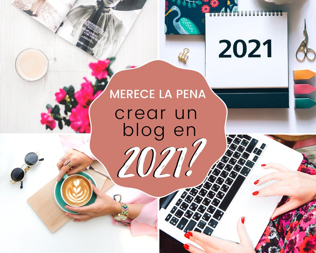 Merece la pena crear un blog en 2021?