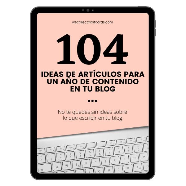 Guía 104 ideas de artículos para un año de contenido en tu blog