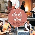 Qué es el cliente ideal y por qué deberías conocer al tuyo