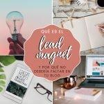 Qué es el lead magnet y por qué no debería faltar en tu blog