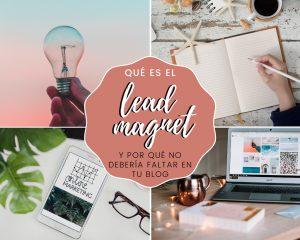 Lee más sobre el artículo Qué es el lead magnet y por qué no debería faltar en tu blog