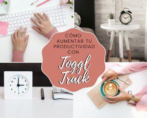 Cómo aumentar tu productividad con Toggl Track