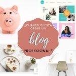 ¿Cuánto cuesta crear un blog profesional en 2021?