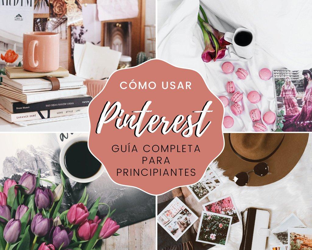 Cómo usar Pinterest – Guía completa para Principiantes [2021]