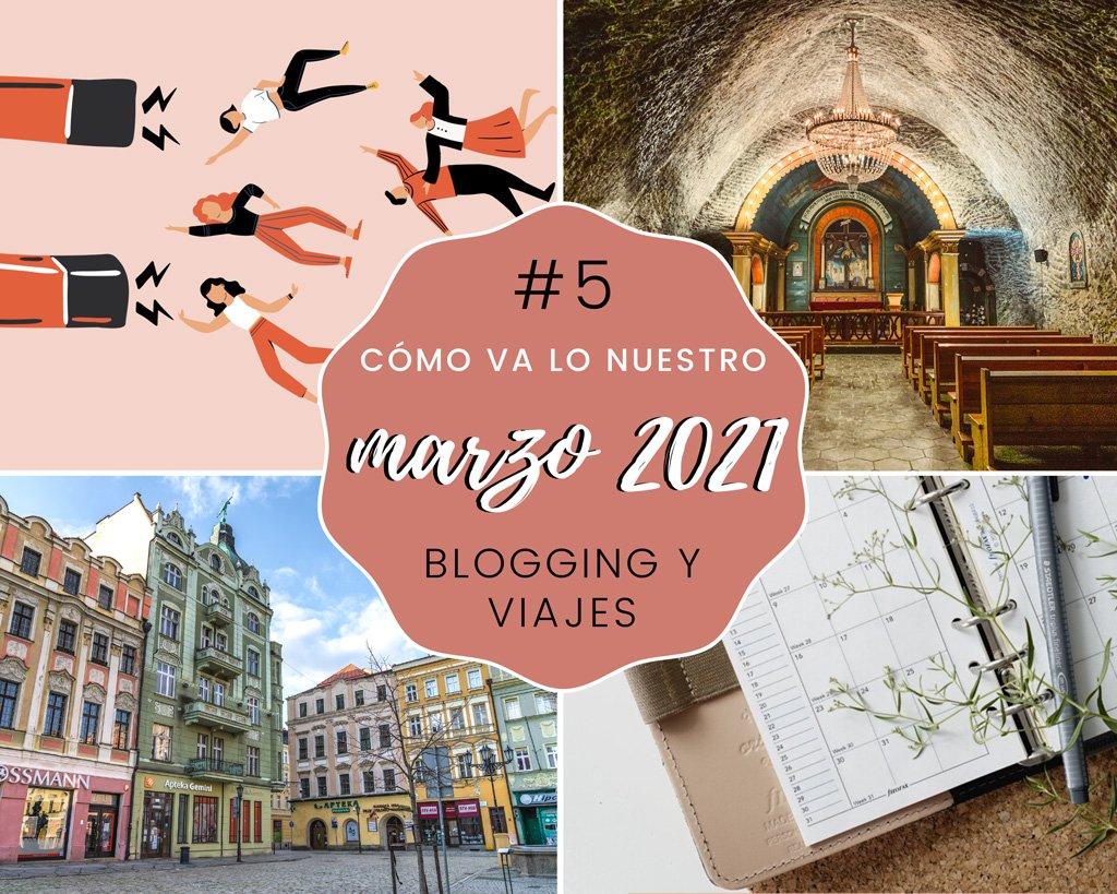Lee más sobre el artículo Cómo va lo nuestro #5: Marzo 2021 – Blogging y viajes