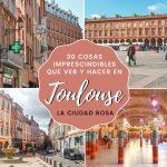 30 cosas imprescindibles que ver y hacer en Toulouse