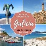 Ruta en coche por Galicia para el verano [10 días] + Mapa