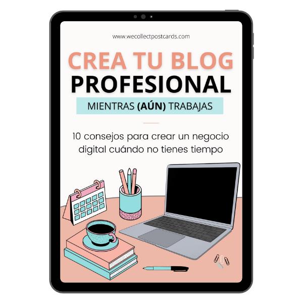 Guía Crea tu blog profesional mientras trabajas o estudias