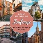 Dónde alojarse en Toulouse: mejores zonas y hoteles