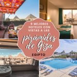 9 mejores hoteles con vistas a las pirámides de Giza (Egipto) + consejos