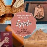 Visado para viajar a Egipto: Como solicitarlo y cuánto cuesta